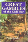 Great Gambles of the Civil War