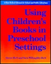 Using Children's Books in Preschool Settings: A How-To-Do-It Manual (How-to-Do-It Manuals for School and Public Librarians, No 14)