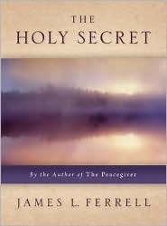 The Holy Secret by James L. Ferrell