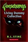 Goosebumps Living Dummy Collection by R.L. Stine