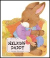 Helping Daddy (Baby Bunny Board Book)