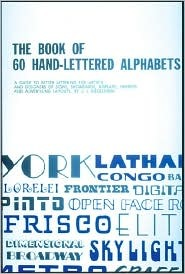 The Book of Sixty Hand-Lettered Alphabets