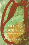 Mother Journeys: Feminists Write about Mothering