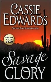 Savage Glory by Cassie Edwards