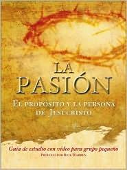 La Pasion: El Proposito y La Persona de Jesucristo