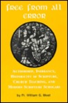Free from All Error: Authorship Inerrancy Historicity of Scripture, Church Teaching, and Modern Scripture Scholars