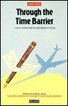Through The Time Barrier A Study Of Precognition And Modern Physics