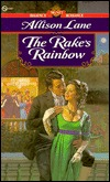 The Rake's Rainbow by Allison Lane