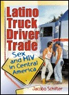 Latino Truck Driver Trade: Sex and HIV in Central America