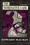 The Nominative Case by Edward MacKin