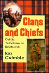 Clans and Chiefs, Celtic Tribalism in Scotland
