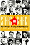 Stars in Khaki: Movie Actors in the Army and the Air Services
