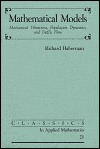 Mathematical Models: Mechanical Vibrations, Population Dynamics, and Traffic Flow