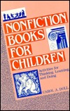 Nonfiction Books for Children: Activities for Thinking, Learning, and Doing