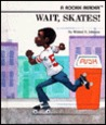 Wait, Skates! by Mildred D. Johnson