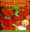 Gordon Loggins and the Three Bears by Linda Bailey