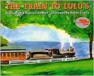 The Train To Lulu's