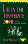 Life in the Temperate Zone and Other Stories (Rutgers Press Fiction)