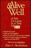 Alive & Well: A Path Of Living In A Time Of Hiv