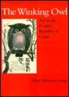 The Winking Owl: Art in the People's Republic of China