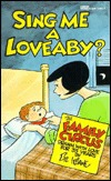 Sing Me A Loveaby?