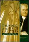 The World of the Bach Cantatas: Johann Sebastian Bach's Early Sacred Cantatas