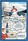 The Joy of Oysters: A Guide & Cookbook for Oyster Lovers in North America