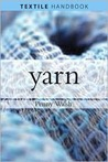 The Yarn Book: How to Understand, Design, and Use Yarn