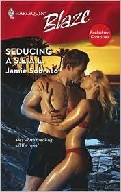 Seducing a S.E.A.L. by Jamie Sobrato