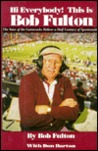 Hi Everybody! This is Bob Fulton: The Voice of the Gamecocks Relives a Half Century of Sportscasting