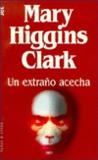 Un extraño acecha by Mary Higgins Clark