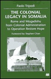 the-colonial-legacy-in-somalia-rome-and-mogadishu-from-colonial-administration-to-operation-restore-hope