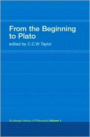 Routledge History of Philosophy, Volume 1: From the Beginning to Plato