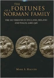 The Fortunes of a Norman Family: The de Verduns in England, Irelandand Wales 1066-1316