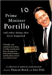 Prime Minister Portillo and Other Things that Never Happened by Duncan Brack