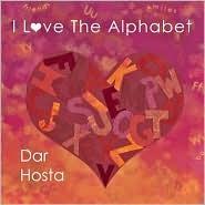 I Love the Alphabet by Dar Hosta