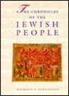 The Chronicles Of The Jewish People by Raymond P. Scheindlin