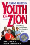 Rearing Righteous Youth of Zion: Great News, Good News, Not-So-Good News