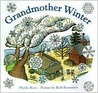 Grandmother Winter by Phyllis Root