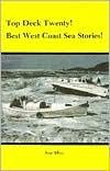 Top Deck Twenty!: Best West Coast Sea Stories!