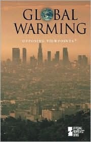 Global Warming: Opposing Viewpoints