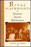 Rival Playwrights: Marlowe, Jonson, Shakespeare