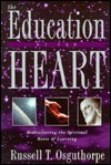 Download The Education of the Heart: Rediscovering the Spiritual Roots of Learning PDF