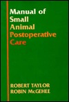 Manual Of Small Animal Postoperative Care