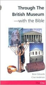 Through The British Museum With The Bible (Day One Travel Guides)