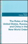 The Roles of the United States, Russia, and China in the New World Order
