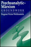 Psychoanalytic-Marxism: Groundwork