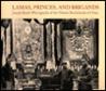 Lamas, Princes, and Brigands: Joseph Rockis Photographs of the Tibetan Borderlands of China