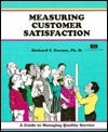 Measuring Customer Satisfaction: A Guide to Managing Quality Customer Service