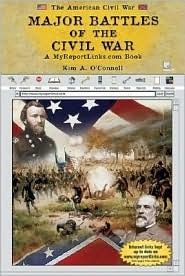 Major Battles of the Civil War by Kim A. O'Connell